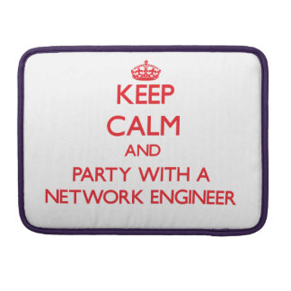 Keep Calm and Party With a Network Engineer Sleeves For MacBooks