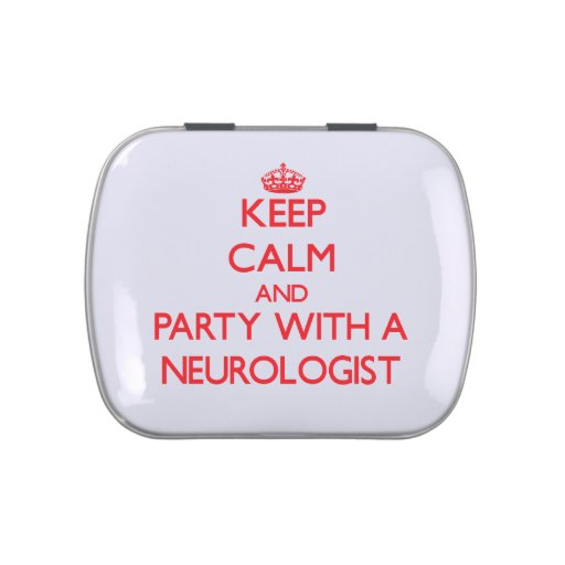 Keep Calm and Party With a Neurologist Candy Tin
