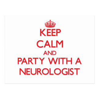 Keep Calm and Party With a Neurologist Post Card