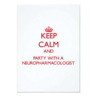 Keep Calm and Party With a Neuropharmacologist Cards