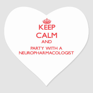 Keep Calm and Party With a Neuropharmacologist Heart Sticker