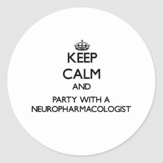 Keep Calm and Party With a Neuropharmacologist Classic Round Sticker