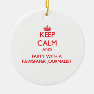 Keep Calm and Party With a Newspaper Journalist Double-Sided Ceramic Round Christmas Ornament