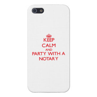 Keep Calm and Party With a Notary Cases For iPhone 5