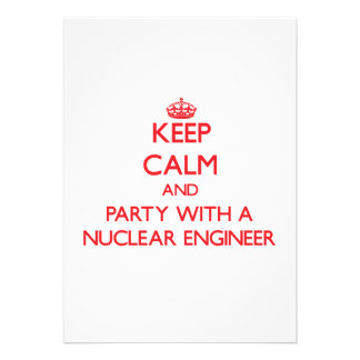 Keep Calm and Party With a Nuclear Engineer Announcements