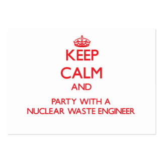 Keep Calm and Party With a Nuclear Waste Engineer Business Card