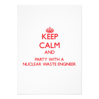 Keep Calm and Party With a Nuclear Waste Engineer Invitations