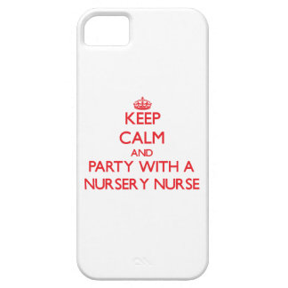 Keep Calm and Party With a Nursery Nurse iPhone 5 Cover