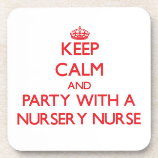 Keep Calm and Party With a Nursery Nurse Beverage Coaster