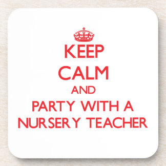 Keep Calm and Party With a Nursery Teacher Beverage Coaster