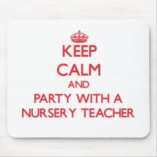 Keep Calm and Party With a Nursery Teacher Mouse Pad