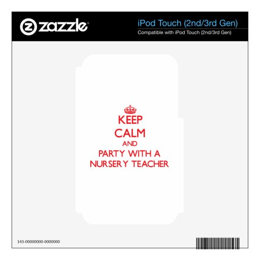 Keep Calm and Party With a Nursery Teacher Skins For iPod Touch 2G