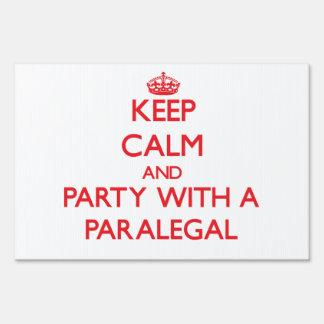 Keep Calm and Party With a Paralegal Lawn Sign