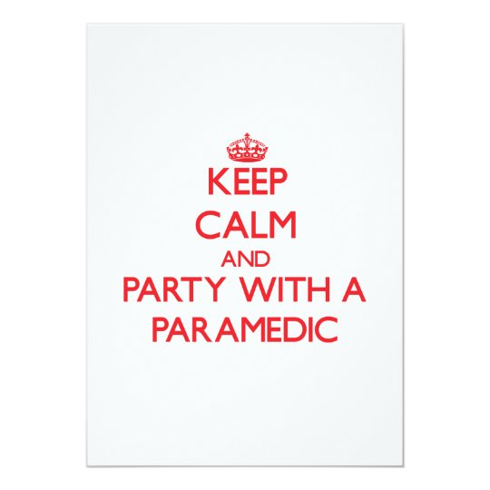Keep Calm and Party With a Paramedic Card
