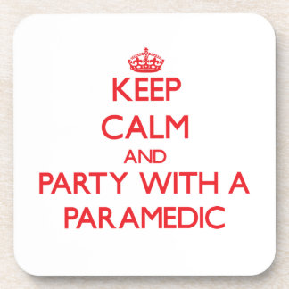 Keep Calm and Party With a Paramedic Coaster