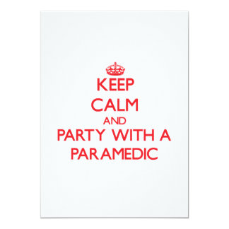 Keep Calm and Party With a Paramedic 5x7 Paper Invitation Card