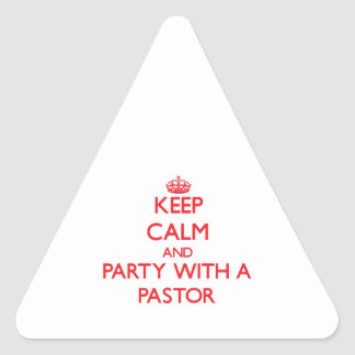 Keep Calm and Party With a Pastor Triangle Sticker