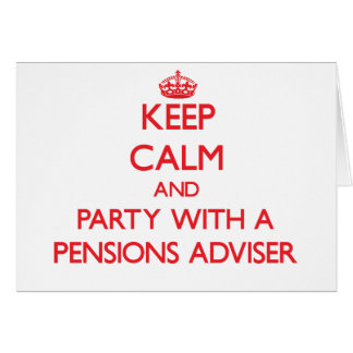 Keep Calm and Party With a Pensions Adviser Cards