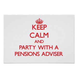 Keep Calm and Party With a Pensions Adviser Print