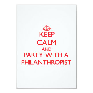 """Keep Calm and Party With a Philanthropist 5"""" X 7"""" Invitation Card"""