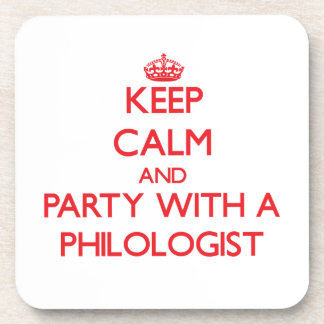 Keep Calm and Party With a Philologist Coasters