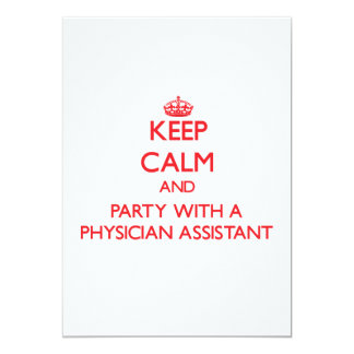 Keep Calm and Party With a Physician Assistant 5x7 Paper Invitation Card