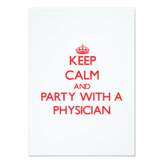 Keep Calm and Party With a Physician 5x7 Paper Invitation Card