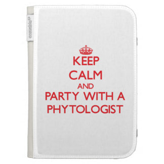 Keep Calm and Party With a Phytologist Kindle Folio Cases