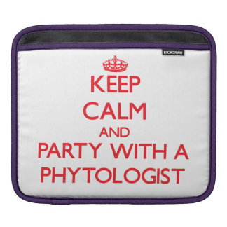 Keep Calm and Party With a Phytologist iPad Sleeves