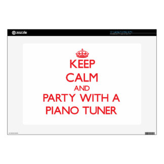 """Keep Calm and Party With a Piano Tuner Skins For 15"""" Laptops"""