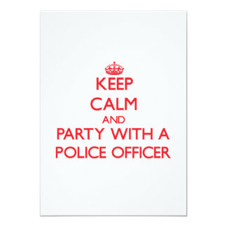 Keep Calm and Party With a Police Officer 5x7 Paper Invitation Card