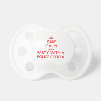 Keep Calm and Party With a Police Officer Pacifier