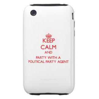Keep Calm and Party With a Political Party Agent Tough iPhone 3 Cases