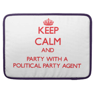 Keep Calm and Party With a Political Party Agent Sleeves For MacBook Pro