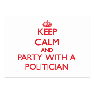 Keep Calm and Party With a Politician Business Cards