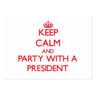 Keep Calm and Party With a President Large Business Cards (Pack Of 100)