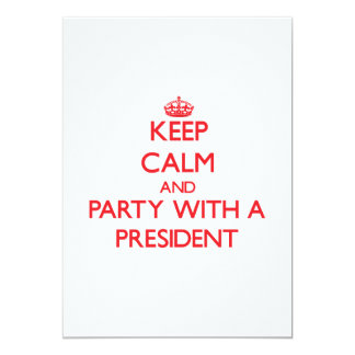 Keep Calm and Party With a President Invite
