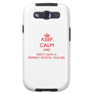Keep Calm and Party With a Primary School Teacher Galaxy S3 Cover