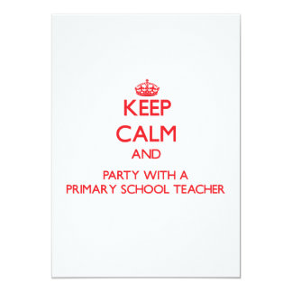 Keep Calm and Party With a Primary School Teacher Card