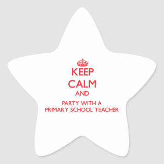 Keep Calm and Party With a Primary School Teacher Star Stickers