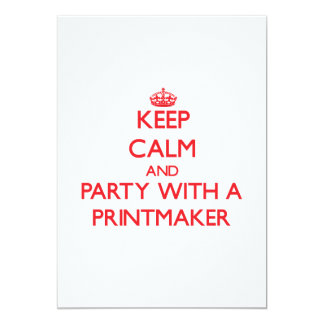 Keep Calm and Party With a Printmaker 5x7 Paper Invitation Card