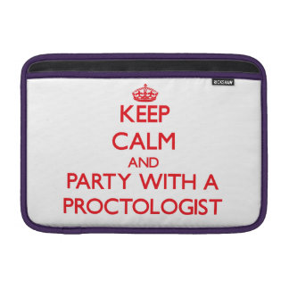 Keep Calm and Party With a Proctologist Sleeve For MacBook Air