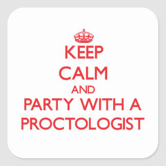 Keep Calm and Party With a Proctologist Stickers