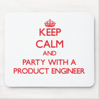 Keep Calm and Party With a Product Engineer Mouse Pad