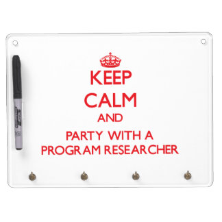 Keep Calm and Party With a Program Researcher Dry-Erase Whiteboard