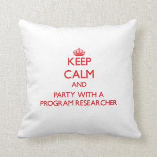 Keep Calm and Party With a Program Researcher Throw Pillows