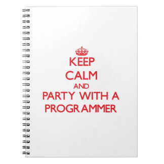Keep Calm and Party With a Programmer Notebook