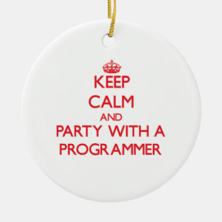 Keep Calm and Party With a Programmer Christmas Ornaments