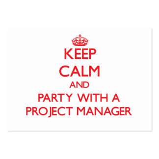 Keep Calm and Party With a Project Manager Large Business Card