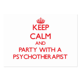 Keep Calm and Party With a Psychotherapist Business Card